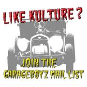 Join the GarageBoyz Mail List for Contests, Updates & Kulture News !!